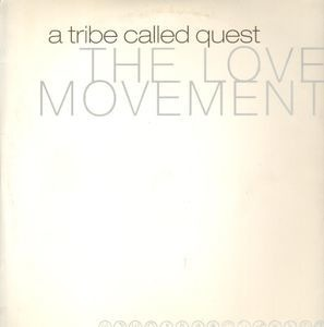A Tribe Called Quest - The Love Movement
