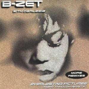 B-Zet - Everlasting pictures (More Remixes)