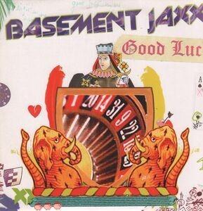 Basement Jaxx - Good Luck