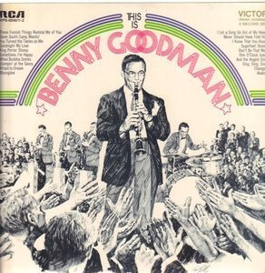Benny Goodman & His Orchestra - This Is Benny Goodman