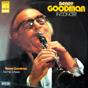 Benny Goodman & His Orchestra - Benny Goodman In Concert