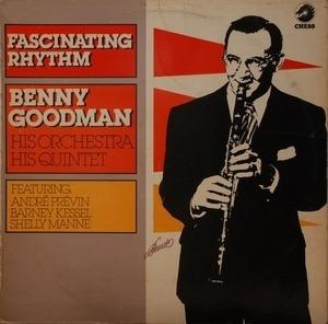 Benny Goodman & His Orchestra - Fascinating Rhythm