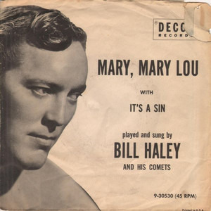 Bill Haley - Mary, Mary Lou / It's A Sin