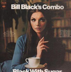 Bill Black's Combo - Black With Sugar