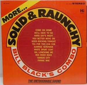 Bill Black's Combo - More Solid & Raunchy