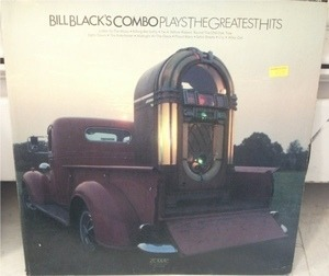 Bill Black's Combo - Plays The Greatest Hits