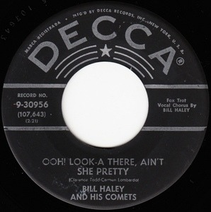 Bill Haley - Ooh! Look-A There, Ain't She Pretty / Joey's Song