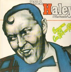 Bill Haley - Everyone Can Rock And Roll