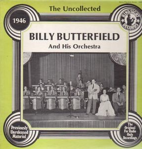 Billy Butterfield - The Uncollected - 1946