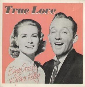 Bing Crosby - True Love / Well Did You Evah?