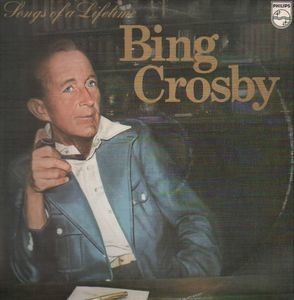 Bing Crosby - Songs Of A Lifetime