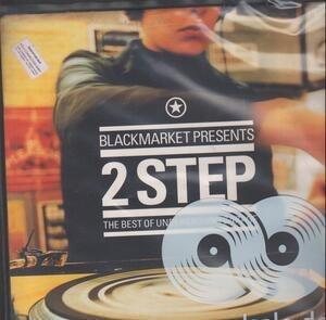 Blackmarket - Blackmarket Presents 2 Step - The Best Of Underground Garage