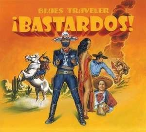 Blues Traveler - Bastardos