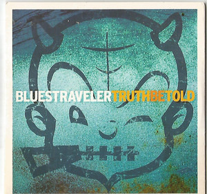 Blues Traveler - Truth Be Told