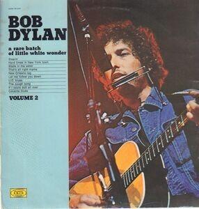 Bob Dylan - A Rare Batch Of Little White Wonder Vol. 2