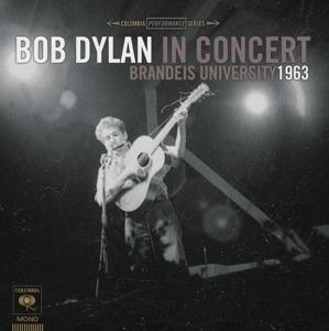 Bob Dylan - Bob Dylan In Concert: Brandeis University 1963