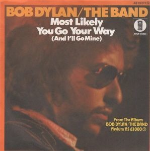 Bob Dylan - Most Likely You Go Your Way / Stage Fright
