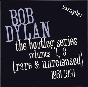 Bob Dylan - The Bootleg Series Volumes 1-3 [Rare & Unreleased] 1961-1991 Sampler