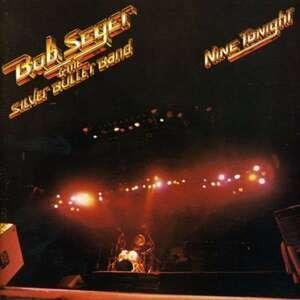 Bob Seger - Nine Tonight -Live-