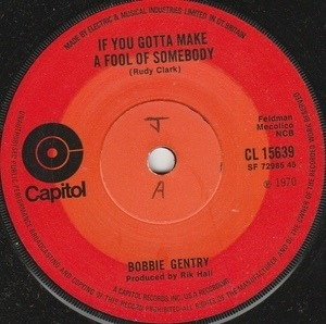 Bobbie Gentry - If You Gotta Make A Fool Of Somebody