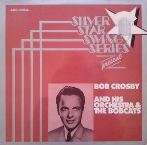 Bob Crosby - Silver Star Swing Series