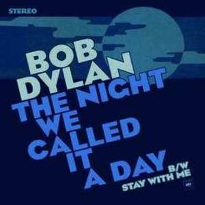 Bob Dylan - Night We Called IT A..