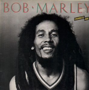 Bob Marley - Chances Are