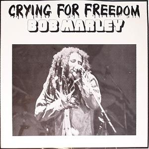 Bob Marley - Crying For Freedom