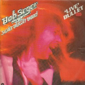 Bob Seger & the Silver Bullet Band - 'Live' Bullet