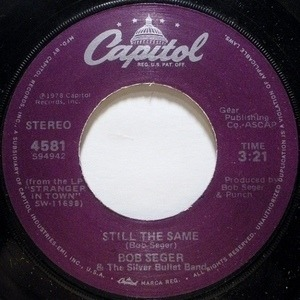 Bob Seger & the Silver Bullet Band - Still The Same