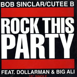 Bob Sinclar - Rock This Party