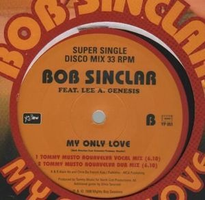 Bob Sinclar Feat. Lee A. Genesis - My Only Love