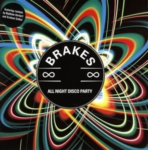 The Brakes - ALL NIGHT DISCO PARTY