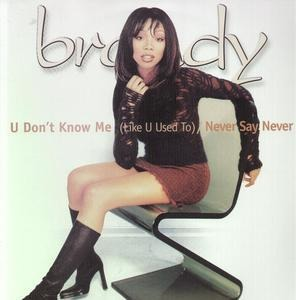 Brandy - You Don't Know Me / Never Say Never