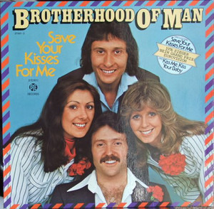The Brotherhood of Man - Save your kisses for me