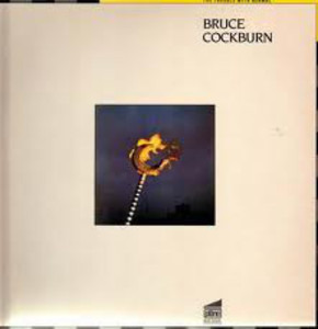 Bruce Cockburn - The Trouble with Normal