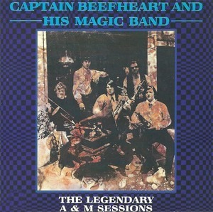 Captain Beefheart - The Legendary A & M Sessions