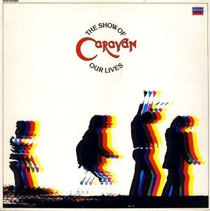 Caravan - The Show Of Our Lives