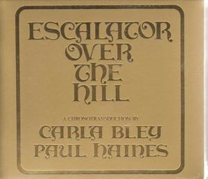Carla Bley - Escalator Over the Hill