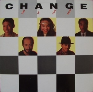 Change - Turn on Your Radio