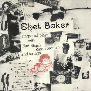 Chet Baker - Sings and Plays with Bud Shank, Russ Freeman and Strings