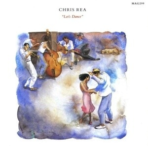 Chris Rea - Let's Dance / I Don't Care Anymore
