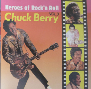 Chuck Berry - Heroes Of Rock'n Roll  Vol.3