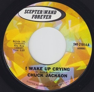 Chuck Jackson - I Wake Up Crying / Every Man Needs A Down Home Girl