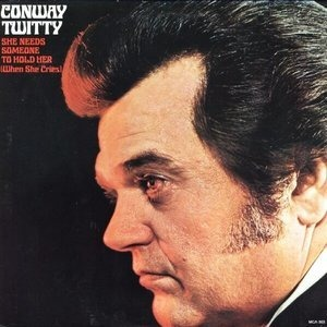 Conway Twitty - She Needs Someone To Hold Her (When She Cries)
