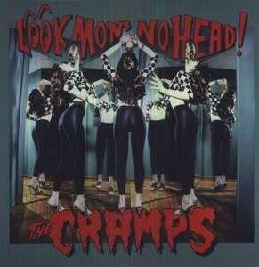 The Cramps - Look Mom No Head!