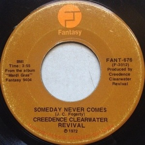 Creedence Clearwater Revival - Someday Never Comes / Tearin' Up The Country