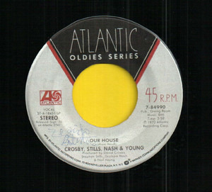 Crosby, Stills, Nash & Young - Our House / Just A Song Before I Go