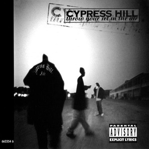 Cypress Hill - throw your set in the air