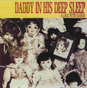 Daddy In His Deep Sleep - Alone with Daddy